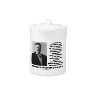Theodore Roosevelt Morally Treasonable Quote Teapot