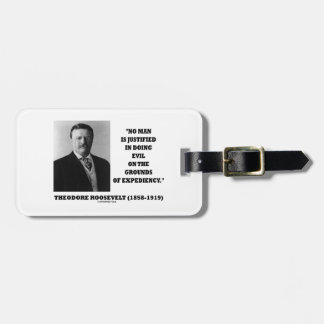 Theodore Roosevelt No Man Justified In Doing Evil Travel Bag Tags