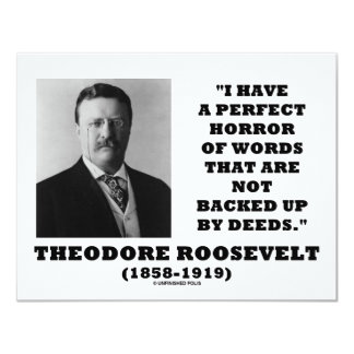 Theodore Roosevelt Perfect Horror Words Deeds Card