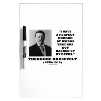 Theodore Roosevelt Perfect Horror Words Deeds Dry-Erase Board