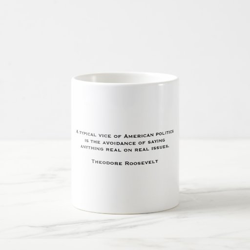 Theodore Roosevelt Quotes 4 Classic White Coffee Mug