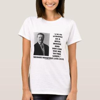 Theodore Roosevelt soy tan fuerte como un alce de Playera