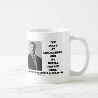 Theodore Roosevelt Stand At Armageddon Battle Lord Coffee Mug