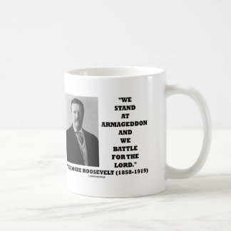 Theodore Roosevelt Stand At Armageddon Battle Lord Coffee Mugs