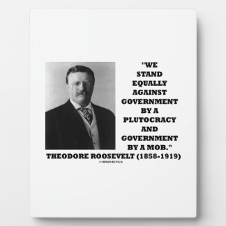 Theodore Roosevelt Stand Government Plutocracy Mob Plaque
