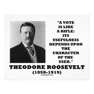 """Theodore Roosevelt Vote Is Like A Rifle Character 8.5"""" X 11"""" Flyer"""
