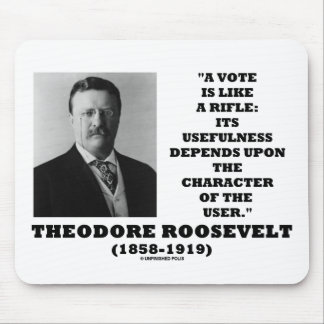 Theodore Roosevelt Vote Is Like A Rifle Character Mouse Pad