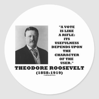 Theodore Roosevelt Vote Is Like A Rifle Character Sticker