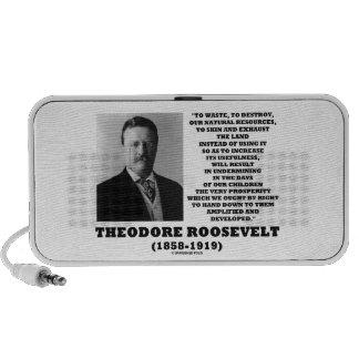 Theodore Roosevelt Waste Destroy Natural Resources Portable Speaker