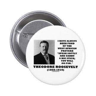 Theodore Roosevelt West African Proverb Stick 2 Inch Round Button