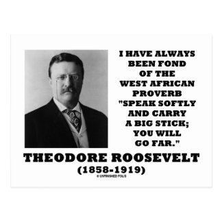 Theodore Roosevelt West African Proverb Stick Postcard