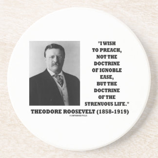 Theodore Roosevelt Wish Doctrine Strenuous Life Coasters