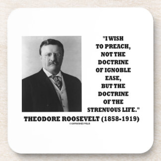 Theodore Roosevelt Wish Doctrine Strenuous Life Drink Coaster