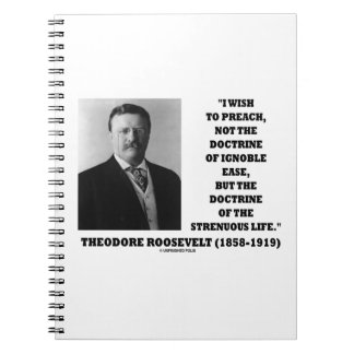 Theodore Roosevelt Wish Doctrine Strenuous Life Notebook