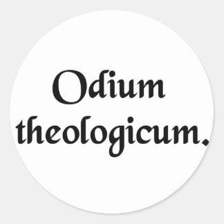 Theological hatred. round sticker
