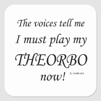 Theorbo Voices Say Must Play Square Stickers