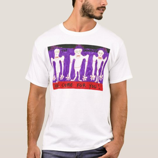 TheOrderliesHaveComeForYou.jpg T-Shirt