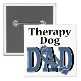 Therapy Dog DAD 2 Inch Square Button