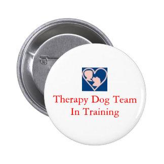 therapy_dog_insignia, equipo del perro de la terap pin redondo de 2 pulgadas