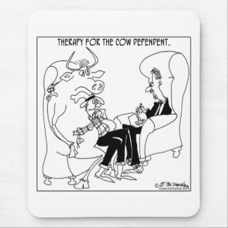Therapy For The Cow Dependent Mouse Pad