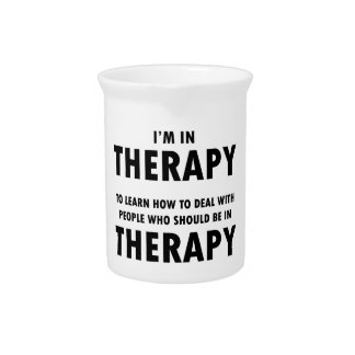Therapy Humor Black Font Beverage Pitchers