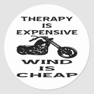 Therapy Is Expensive Biker Wind Is Cheap Classic Round Sticker