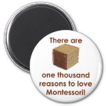 There are 1000 Reasons to Love Montessori 2 Inch Round Magnet