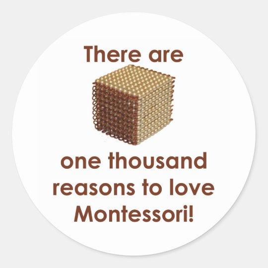 There are 1000 Reasons to Love Montessori Classic Round Sticker