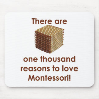 There are 1000 Reasons to Love Montessori Mouse Pad