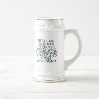 There are 10 kinds of people... beer stein