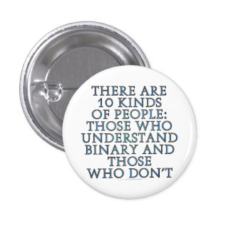 There are 10 kinds of people... pinback buttons