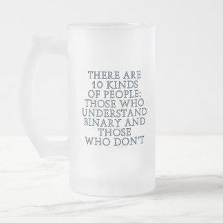 There are 10 kinds of people... frosted glass beer mug