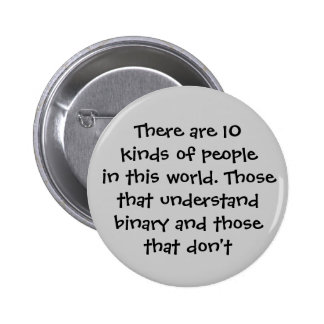 There are 10 kinds of people in this world... buttons