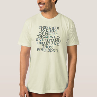 There are 10 kinds of people... shirt