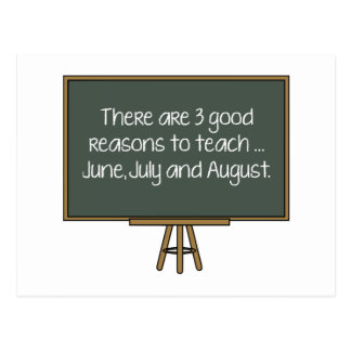 There Are 3 Good Reasons To Teach… June, July And Postcard