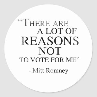 There are a lot of reasons not to vote for me Fade Round Sticker
