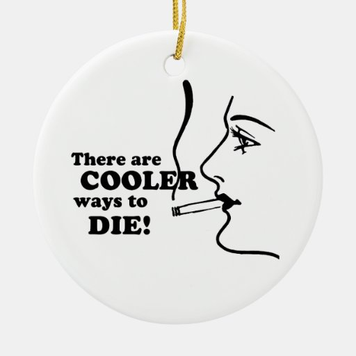 THERE ARE COOLER WAYS TO DIE 2 CHRISTMAS TREE ORNAMENTS