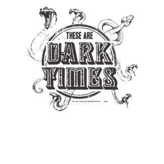 There are Dark Times shirt