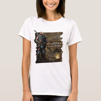 There are Hunters, and then there are... T-Shirt