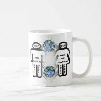 There are Illegal Wars, no illegal people Coffee Mug