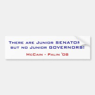 There are Junior SENATORS, but no Junior GOVERN... Car Bumper Sticker