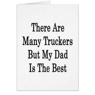 There Are Many Truckers But My Dad Is The Best Stationery Note Card
