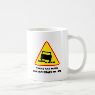 There Are Many Uneven Roads In Life (Sign Humor) Classic White Coffee Mug