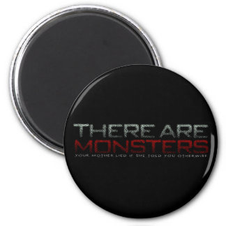 There are monsters... 2 inch round magnet