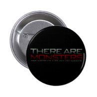 There are monsters... pinback buttons