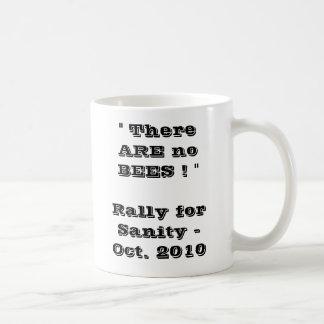 "There are NO BEES ! "" Rally for Sanity -     ... Coffee Mug"