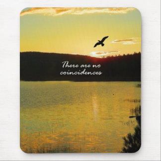 There Are No Coincidences Mouse Pad