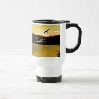 There Are No Coincidences 15 Oz Stainless Steel Travel Mug