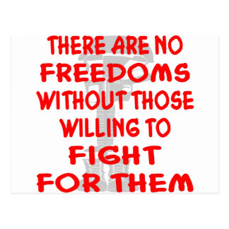 There Are NO Freedoms Without Those Willing To Postcard
