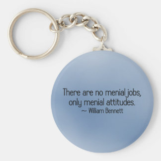 There are no menial jobs keychain
